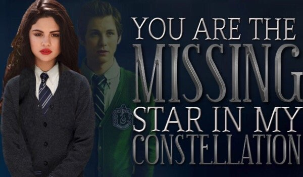 You are the missing star in my constellation