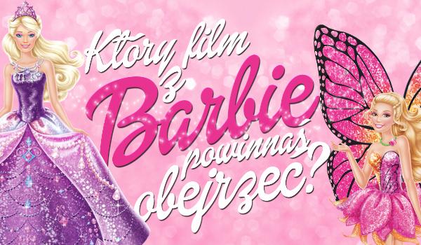 Który film z Barbie powinieneś obejrzeć?