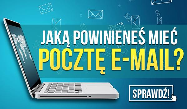 Jaką powinieneś mieć pocztę e-mail?