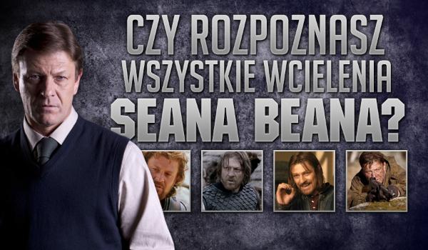 Czy rozpoznasz wszystkie wcielenia Seana Beana?