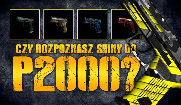 """Czy rozpoznasz wszystkie skiny do P2000 z gry """"CS:GO""""?"""