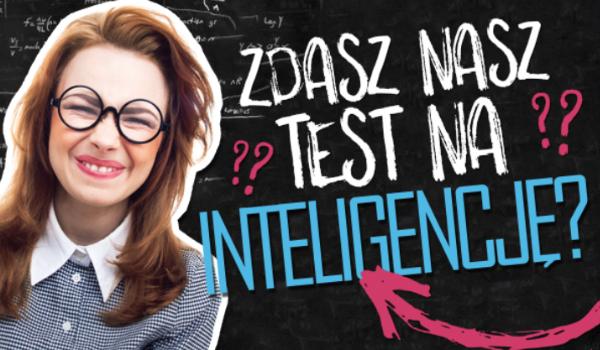 Przebrniesz przez nasz test na inteligencję?