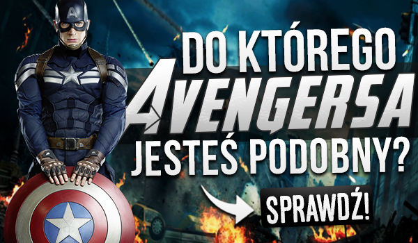Do którego Avengersa jesteś podobny?