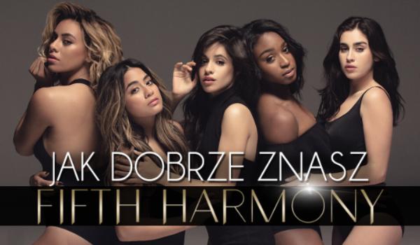 Jak dobrze znasz zespół Fifth Harmony?