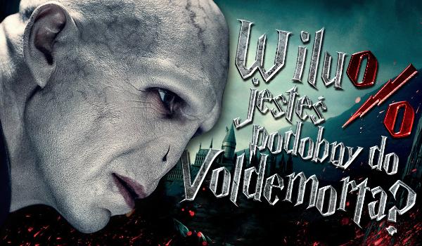 W ilu % jesteś podobny do Voldemorta?