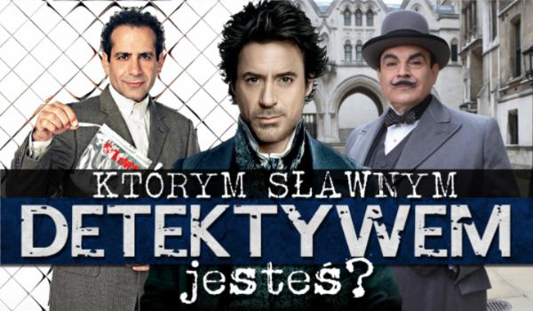 Którym sławnym detektywem jesteś?