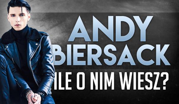Andy Biersack. Ile o nim wiesz?