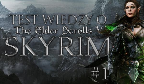 "Test o ""The Elder Scrolls V: Skyrim"" – Część I!"