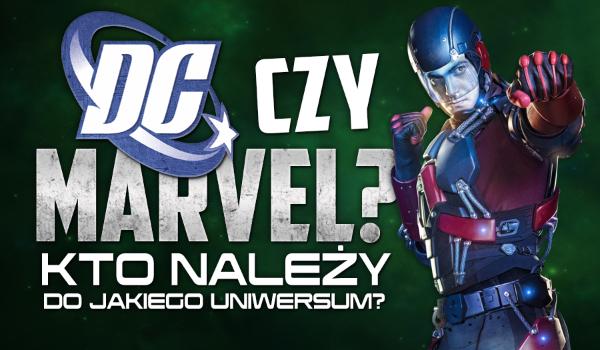 DC czy Marvel – Kto należy do jakiego uniwersum?
