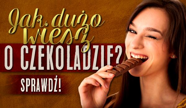 Jak dużo wiesz o czekoladzie?