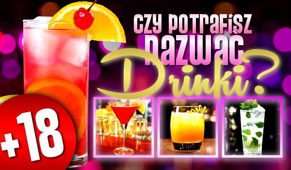 Czy potrafisz nazwać drinki? +18