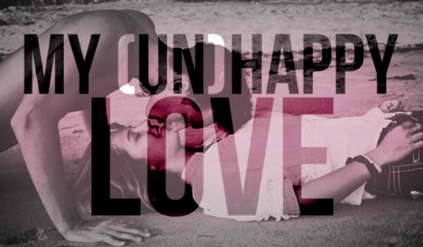 My (un)happy love – One Shot