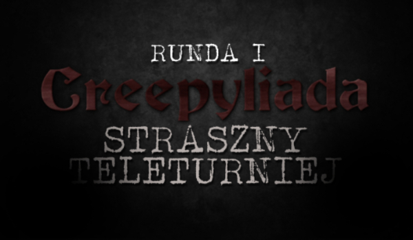 Creepyliada #1