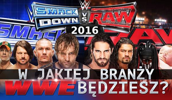 W jakiej branży WWE będziesz?
