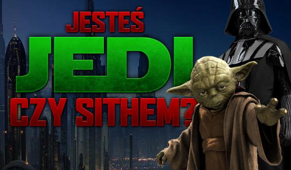 Jesteś Jedi czy Sithem?