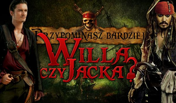 Jesteś bardziej podobny do Jacka czy Willa?