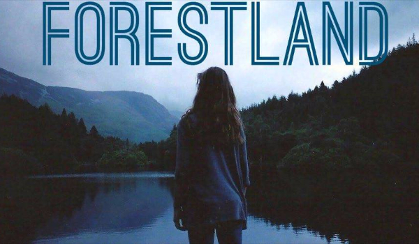 Forestland – Część I