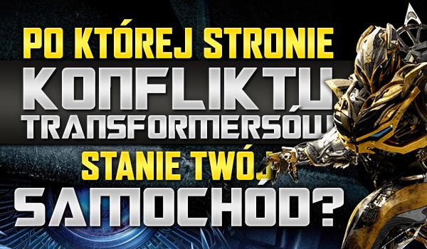 Po której stronie konfliktu Transformersów stoi Twój samochód?