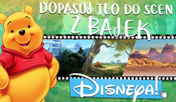 Dopasuj tło do scen z bajek Disneya!
