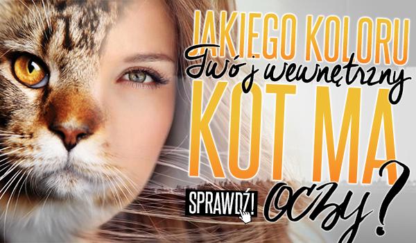 Jakiego koloru Twój wewnętrzny kot ma oczy?