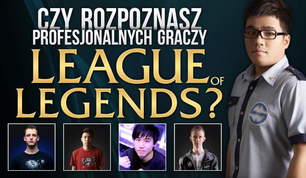 Czy rozpoznasz 18 profesjonalnych graczy League of Legends?