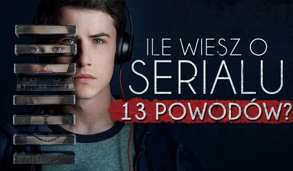 """Ile wiesz o serialu """"13 reasons why""""?"""