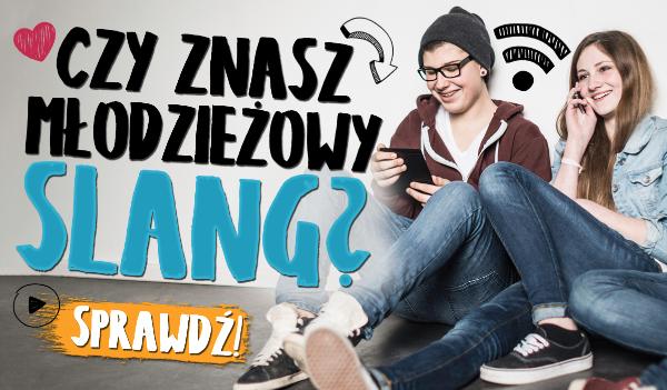 Czy znasz młodzieżowy slang? #2
