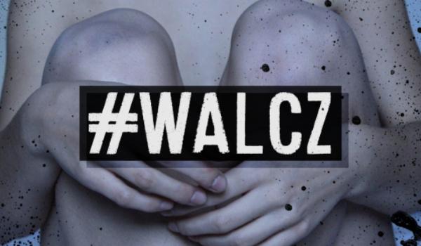 #WALCZ