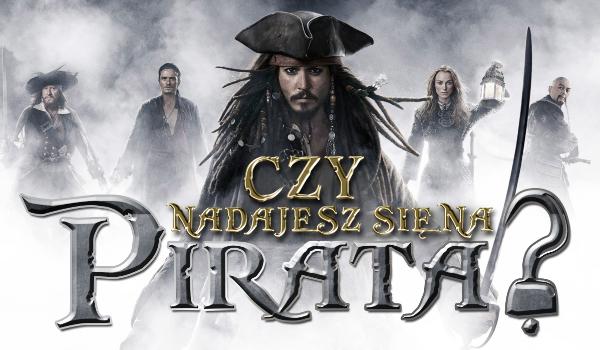Czy nadajesz się na pirata?
