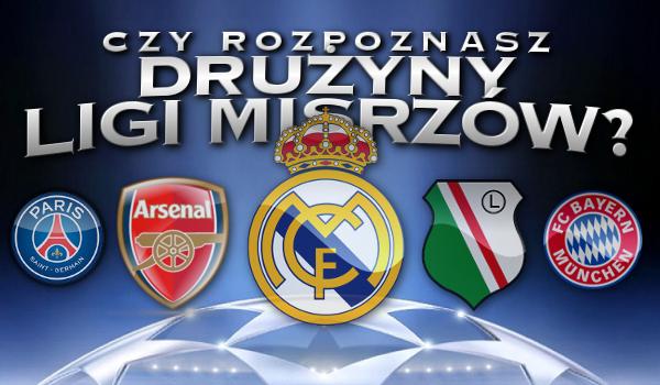 Czy rozpoznasz drużyny Ligi Mistrzów UEFA? – Wielki test!
