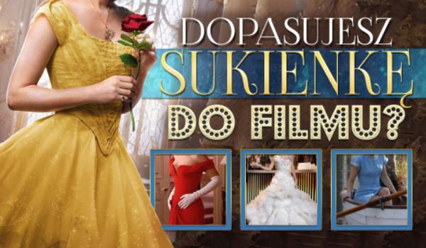 Dopasujesz sukienkę do filmu?
