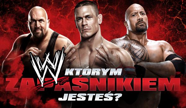 Jakim zapaśnikiem z WWE jesteś?