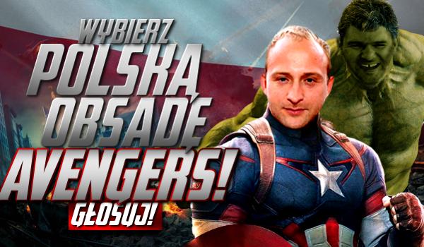 """Wybierz polską obsadę do filmów! """"Avengers"""""""