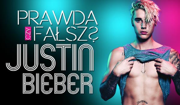 Prawda czy fałsz? – Justin Bieber #6