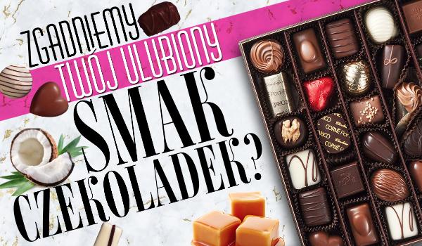Czy uda mi się zgadnąć, które nadzienie czekoladek jest Twoim ulubionym?