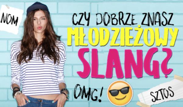 Czy znasz młodzieżowy slang? #3