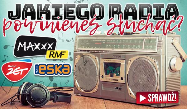 Jakiego radia powinieneś słuchać?