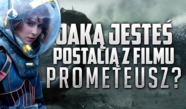 """Jaką jesteś postacią z filmu """"Prometeusz""""?"""