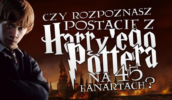 """Czy rozpoznasz jaka postać jest przedstawiona na tych 45 fanartach z """"Harry'ego Pottera""""?"""