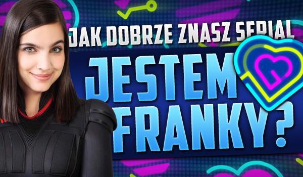 """Jak dobrze znasz serial """"Jestem Franky!""""?"""
