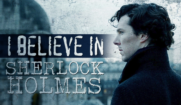 I believe in Sherlock Holmes #1