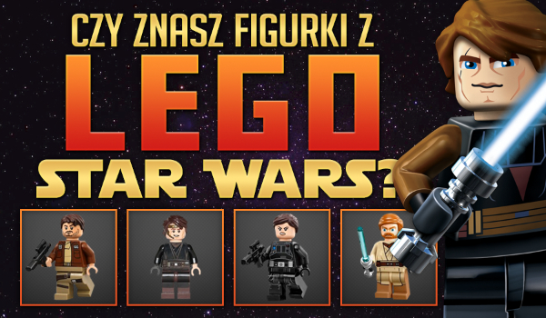 Czy znasz figurki z LEGO Star Wars? – Część 1!