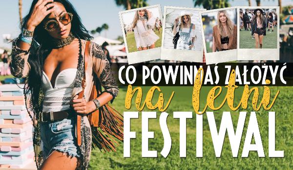 Co powinnaś założyć na Festiwal?