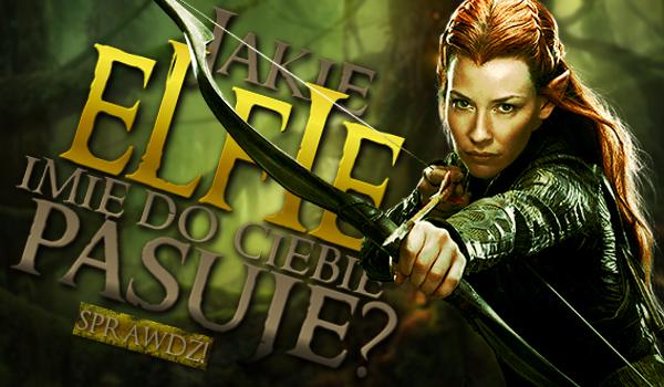 Jakie elfie imię do Ciebie pasuje?