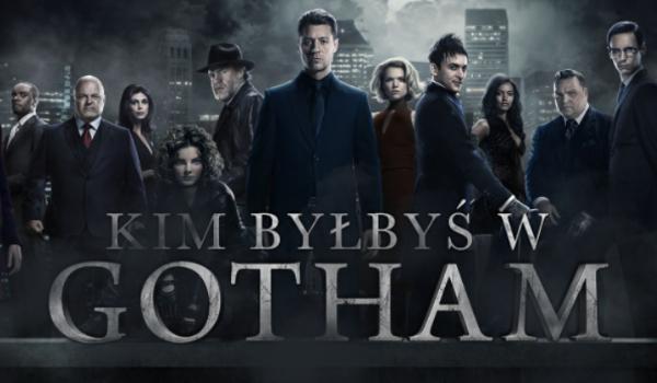 Kim byłbyś w Gotham?