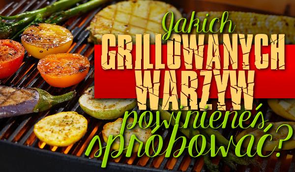 Sezon grillowy: Jakich grillowanych warzyw powinieneś spróbować?