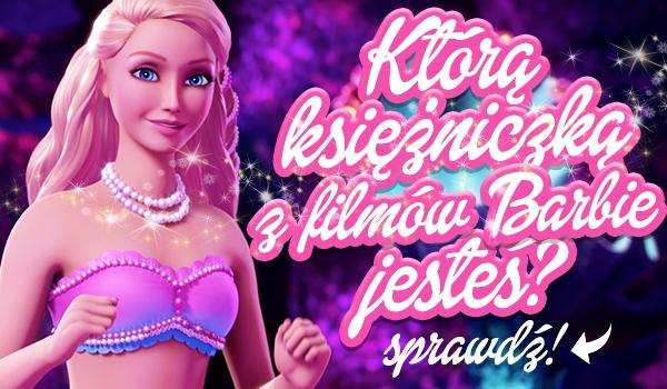 Którą księżniczką z filmów Barbie jesteś?