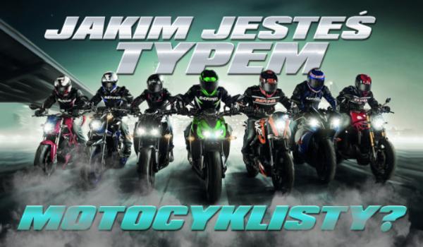 Jakim typem motocyklisty jesteś?