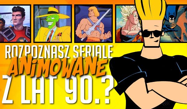 Rozpoznasz seriale animowane lat 90.?