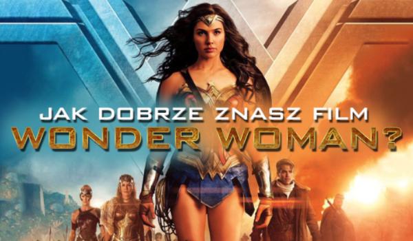 """Jak dobrze znasz film """"Wonder Woman""""?"""